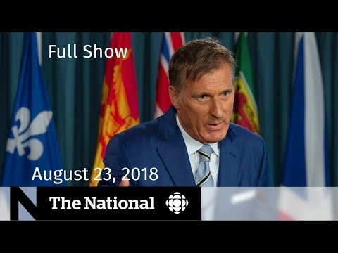The National for Thursday August 23, 2018 — Maxime Bernier, Hayley Wickenheiser, Brexit