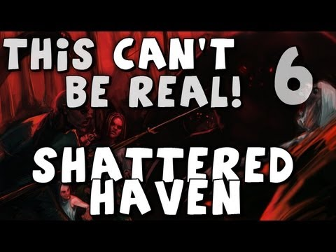 This Can't Be Real! - First Look at Shattered Haven - Episode 6 (The labyrinth that never ends) |