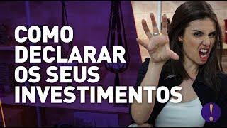 COMO DECLARAR SEUS INVESTIMENTOS AO LEÃO!? Passo a passo prático!