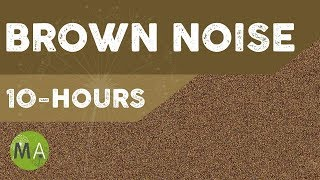 10-Hours of Brown Noise, for Sleep, Relaxation, Blocking out Distracting Noises, Tinnitus
