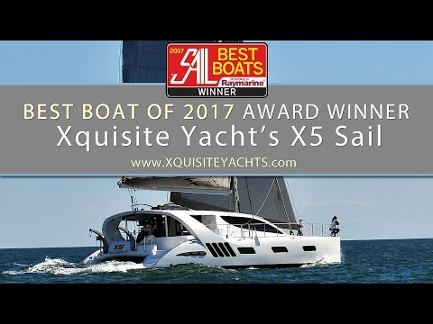 Best Boat of 2017 award winner: Xquisite Yacht's X5 Sail