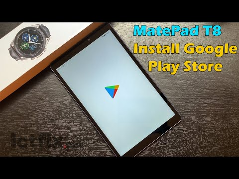 Huawei MatePad T8 Install Google Play Store & Google Apps