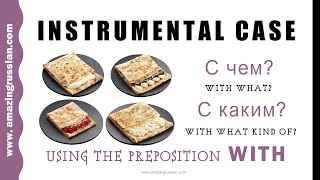 Beginning Russian II: Instrumental Case. Using the Preposition WITH: С ЧЕМ? С КАКИМ?