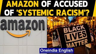 Amazon accused of 'systemic racism' in corporate offices by a manager at Amazon.com | Oneindia News