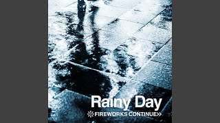 Provided to YouTube by TuneCore Japan Rainy Day · Fireworks Continue Rainy Day ℗ 2019 Fireworks Continue Released on: 2019-11-16 Auto-generated by ...