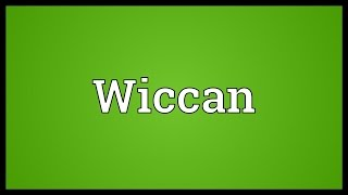 Wiccan Meaning