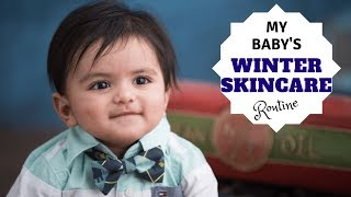 Baby's Skin Care Routine In Winters | Best Baby Care Products | Real Homemaking