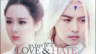 MA TIAN YU & YANG ZI : BETWEEN LOVE AND HATE CROSSOVER