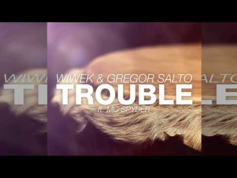 Wiwek & Gregor Salto Feat. MC Spyder - Trouble (Original Mix)