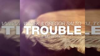 Wiwek & Gregor Salto feat. MC Spyder - Trouble (Original Mix)