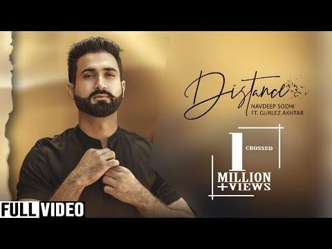 DISTANCE -Navdeep Sodhi Ft.Gurlez Akhtar(Full HD)- New Punjabi Songs 2019- Latest Punjabi Song 2019