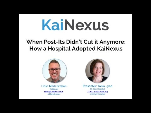 Webinar: When Post-Its Didn't Cut it Anymore: How a Hospital Adopted KaiNexus
