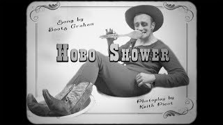 """""""Hobo Shower"""" A Comedy by Boots and the Hoots!"""