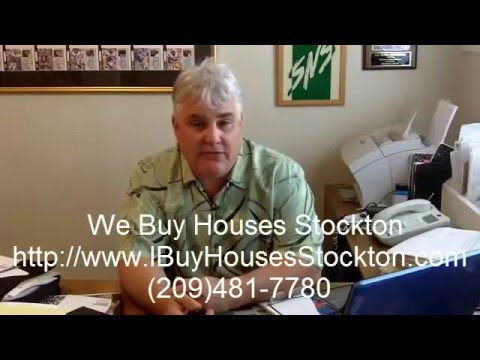 I Buy Houses Stockton CA Call (209) 481-7780 We Buy Houses Stockton CA