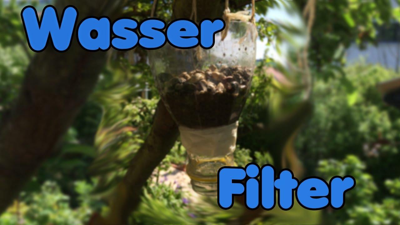 wasserfilter für verunreinigtes wasser selber machen - youtube