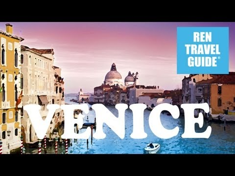 Venice (Italy) - Ren Travel Guide Travel Videos
