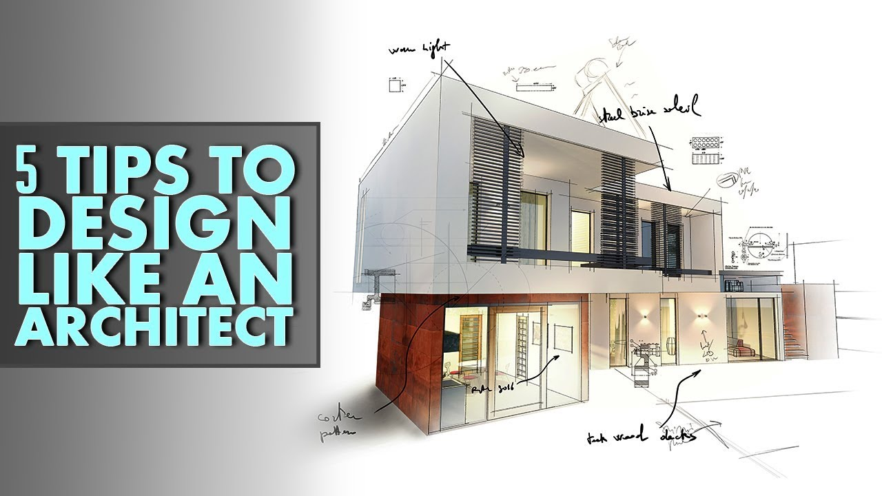 5 Tips To Design Like An Architect Youtube