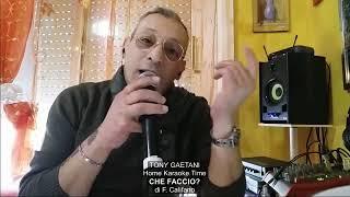 Tony Gaetani - CHE FACCIO (di F. Califano) Home Karaoke