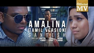 Santesh - Amalina / அமாலினா (Versi Tamil) (Official Music Video)