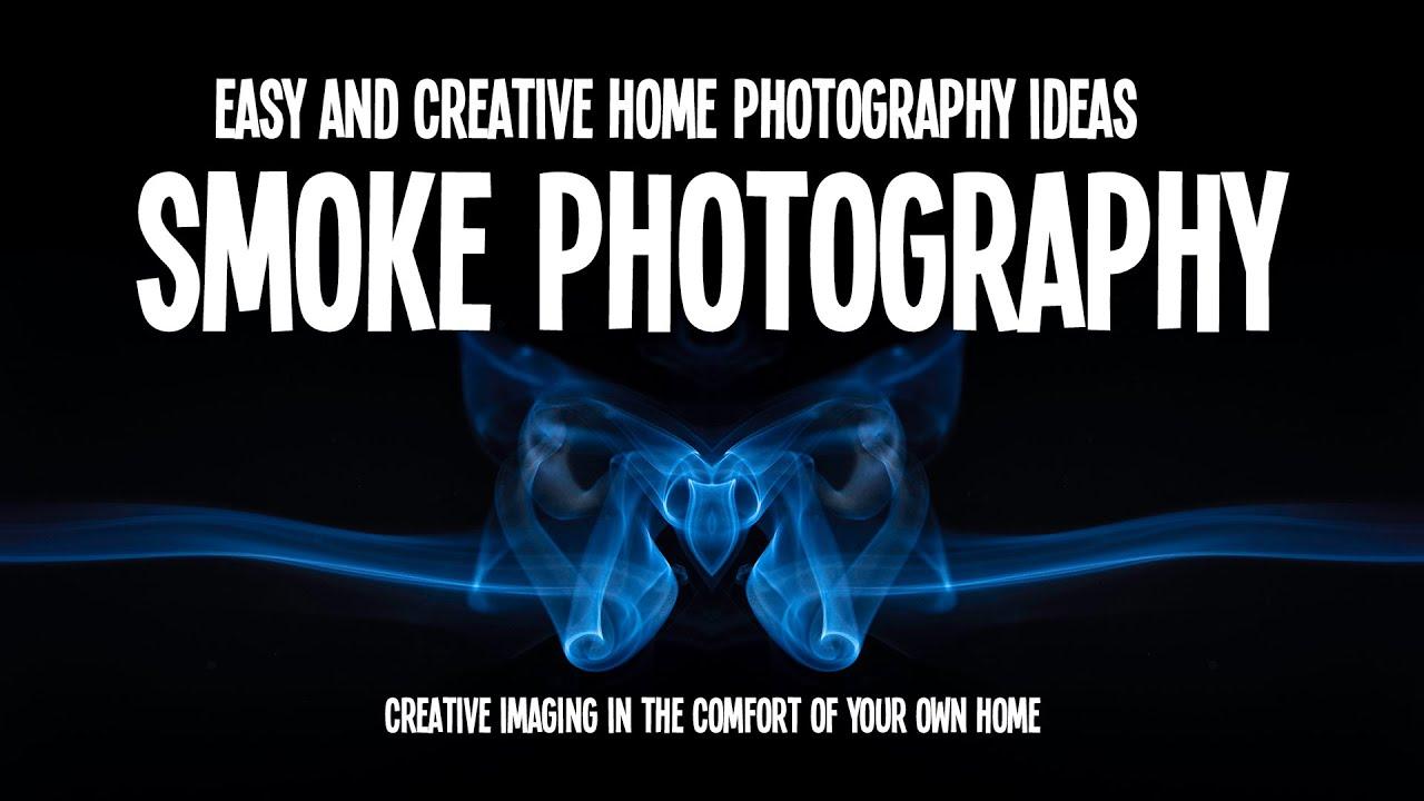 Creative Photography Ideas At Home Smoke Photography Youtube