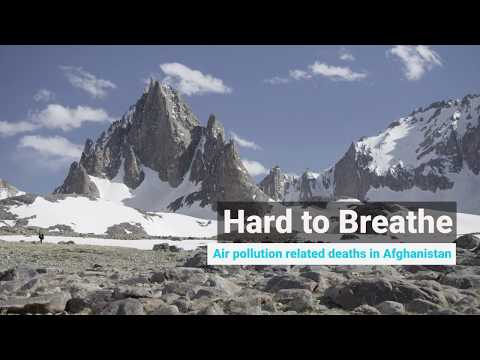 Hard to Breathe: Afghanistan Air Pollution - Part 1