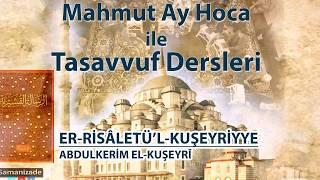 Mahmut Ay Hoca ile Tasavvuf Dersleri-Kuşeyri Risalesi(12.Ders)