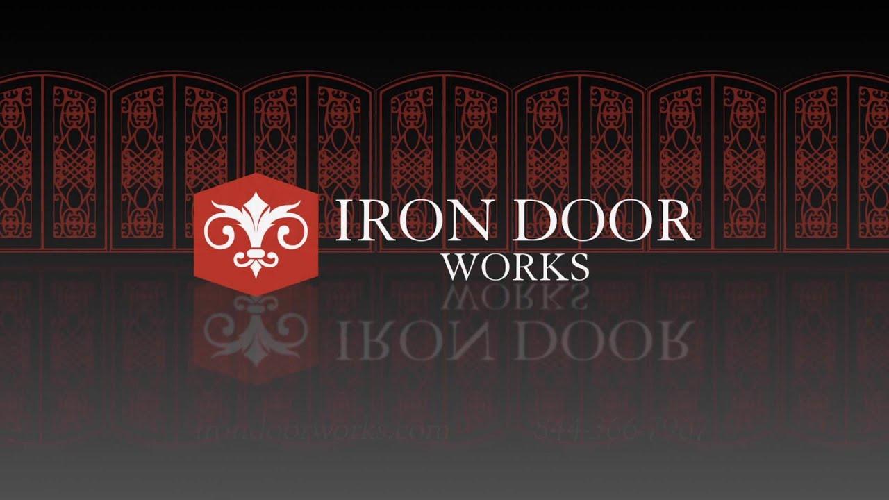 Iron Door Works & Iron Door Works - YouTube
