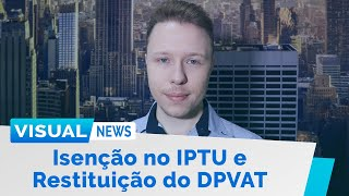 ISENÇÃO NO IPTU E RESTITUIÇÃO DO DPVAT | Visual News