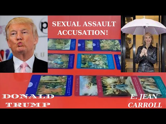 Donald Trump ~ Accused of Sexual Assault by E. Jean Carroll! Intuitive Tarot Predictions