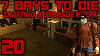 "7 Days To Die Alpha 10 Gameplay / Let's Play (s-10) -e20- ""crafting & Storage Room"""