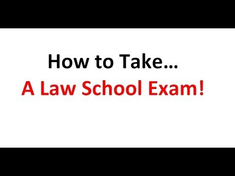 How To Take A Law School Exam