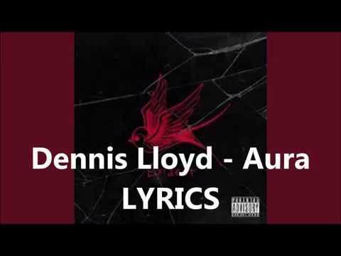Dennis Lloyd- Aura
