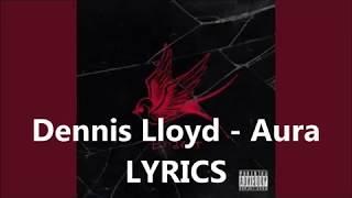 Dennis Lloyd- Aura Lyrics Video