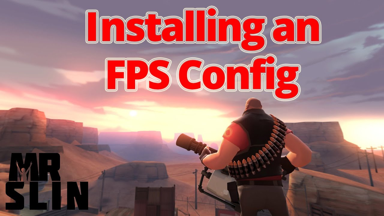 Installing an FPS Config (TF2)