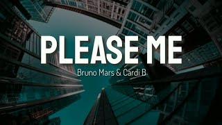 Please Me - Bruno Mars & Cardi B | Lyrics