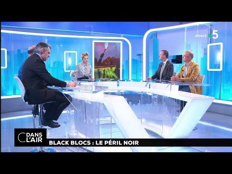 Black Blocs : le péril noir  #cdanslair 02.05.2018