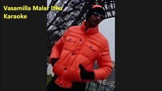 Vaasammilla Malar Ithu Karaoke
