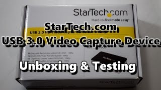 StarTech.com USB 3.0 Video Capture Device - Unboxing & Testing