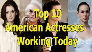 Best Actresses Working Today