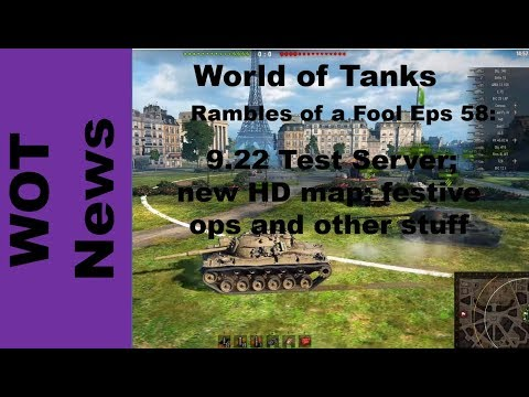 Rambles of a Fool Eps 58: 9.22 Test Server; new HD map and lots more