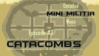 CATACOMBS : Mini Militia Detailed Map Videos
