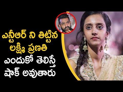 Ntr Wife Lakshmi Pranathi Fire On His  ...