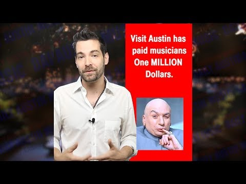 Visit Austin Pays Local Musicians ONE MILLION Dollars