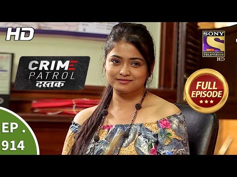 Crime Patrol Dastak - Ep 914 - Full Episode - 23rd November, 2018