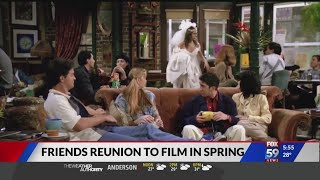 'friends' reunion to film in spring
