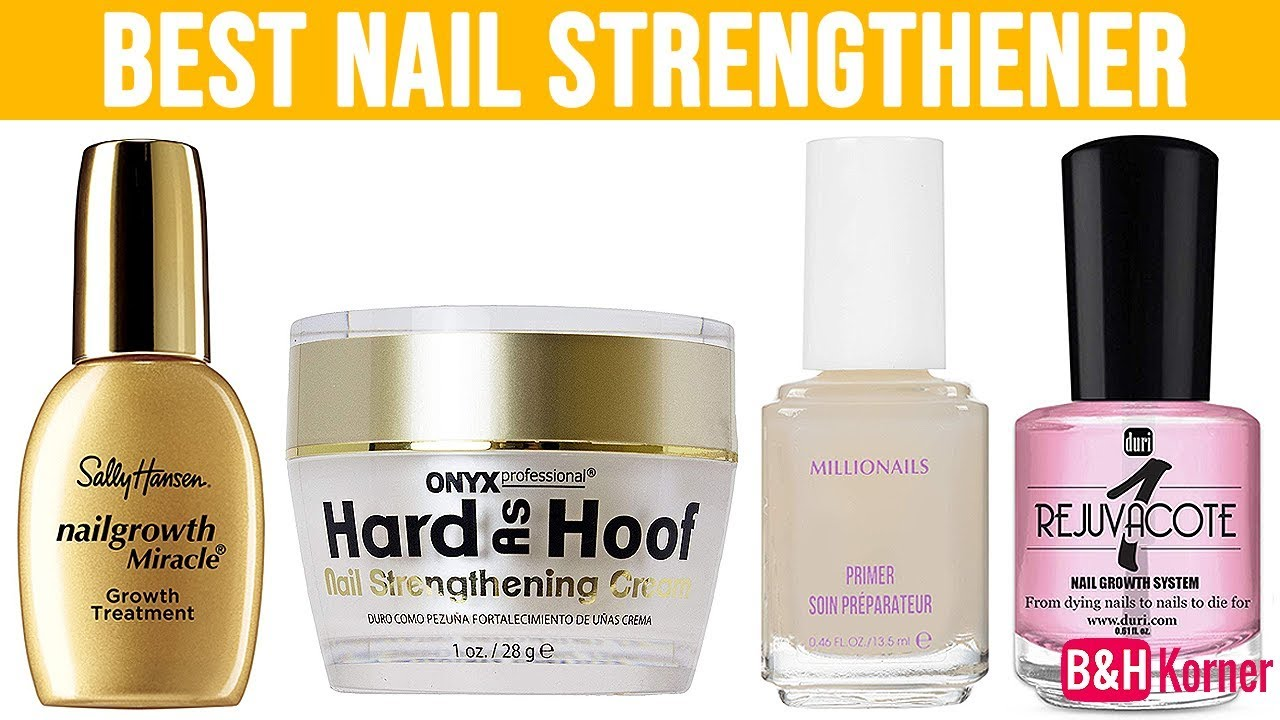 Best Nail Strengtheners And Hardeners