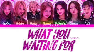 Z-GIRLS – What You Waiting For Lyrics (Color Coded Eng)
