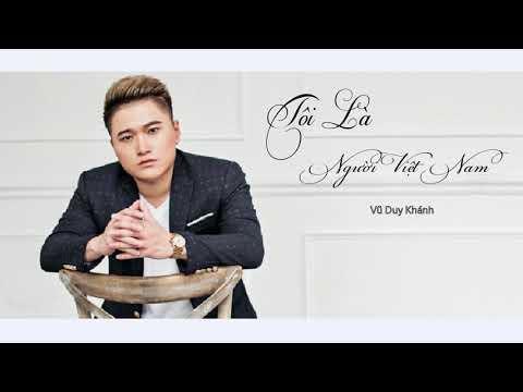 Tôi là người Việt Nam –  Vũ Duy Khánh || Nhạc TikTok