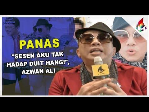 'Sesen aku tak hadap duit hang!', Azwan Ali   Melodi (2019)