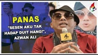 """Sesen aku tak hadap duit hang!"", Azwan Ali | Melodi (2019)"